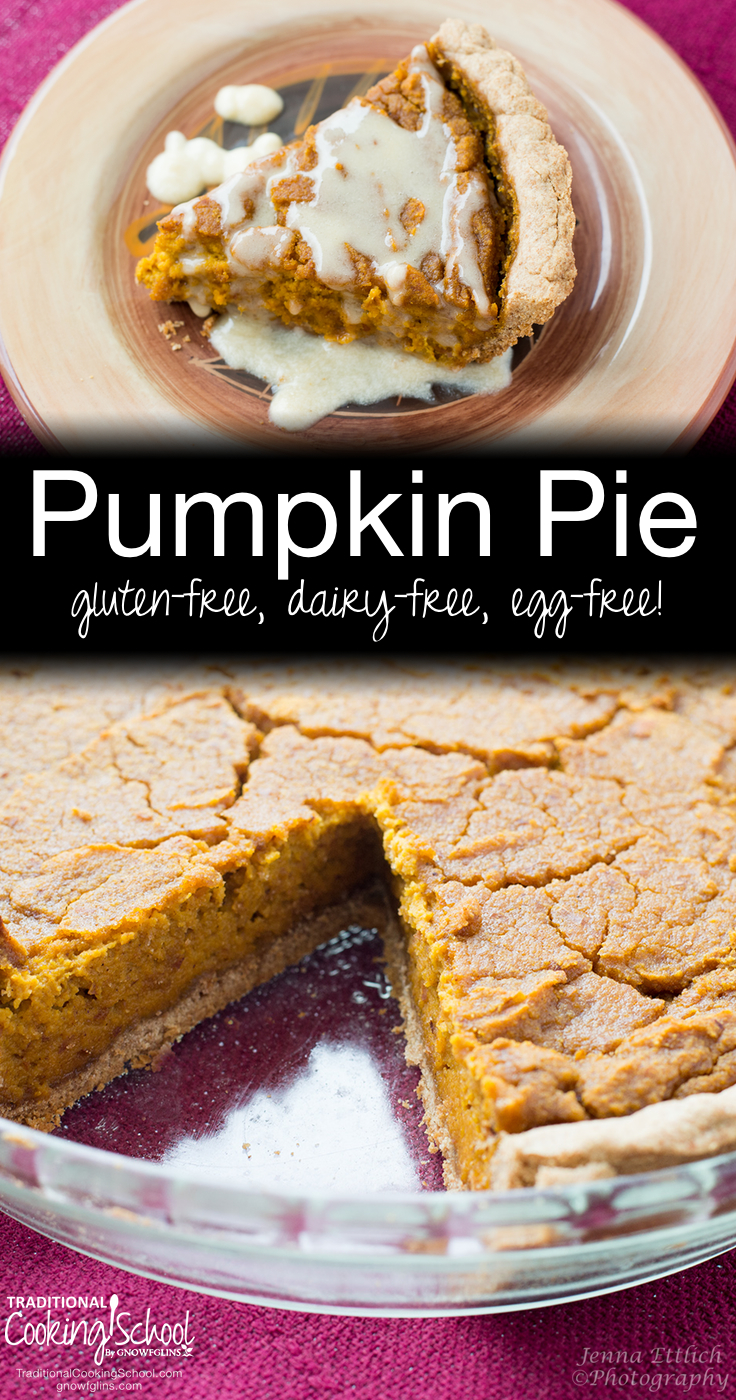 Pumpkin Pie (gluten-free, dairy-free, egg-free) | We love this allergy-friendly pumpkin pie! Just because it's allergy-friendly doesn't mean it's lacking. In fact, the pumpkin and spice flavors come through so beautifully and it's not overly sweet. | TraditionalCookingSchool.com