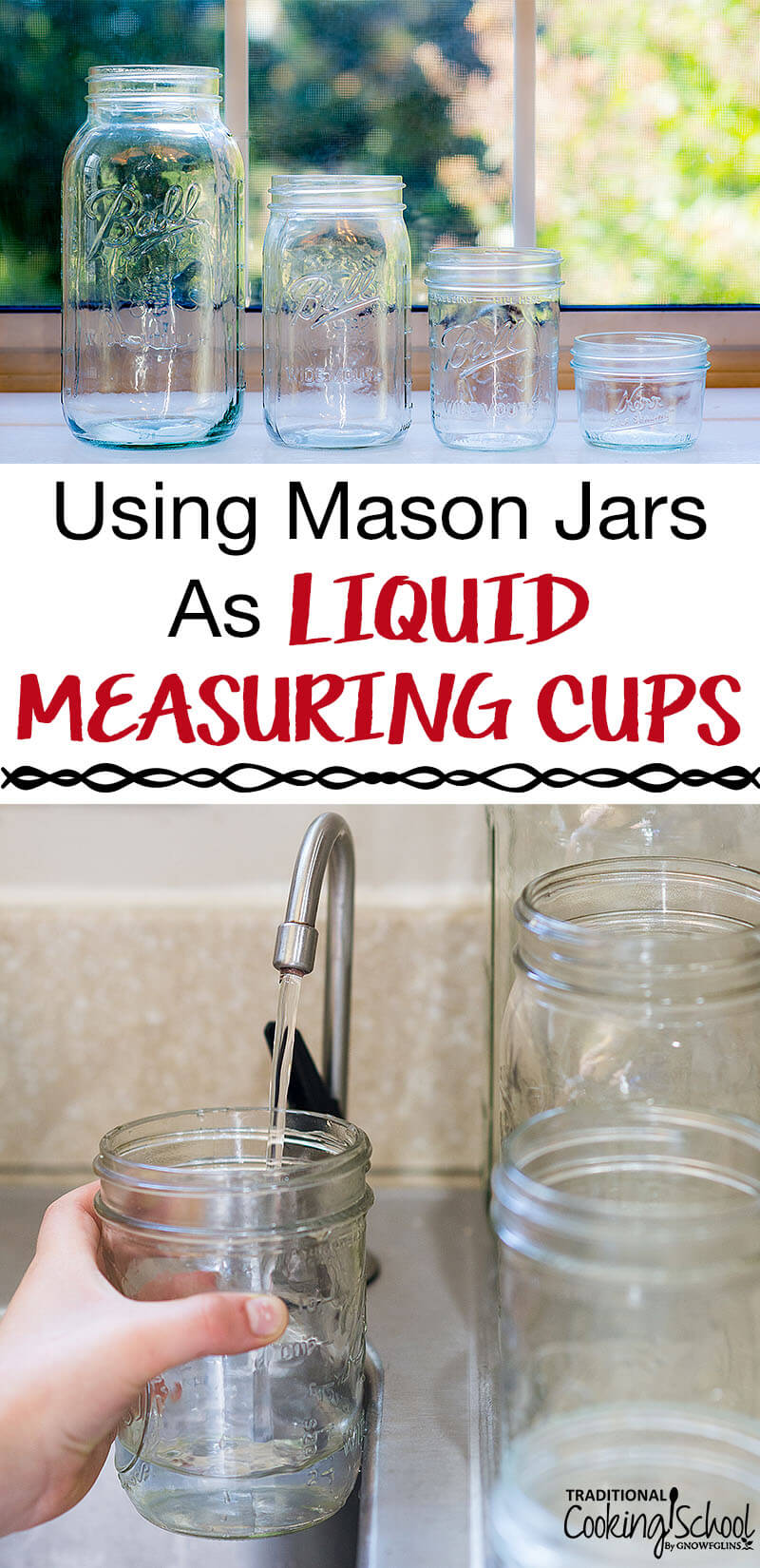 Mason jars on counter and mason jar being filled with water in sink with text overlay 'Using Mason Jars as Liquid Measuring Cups'.