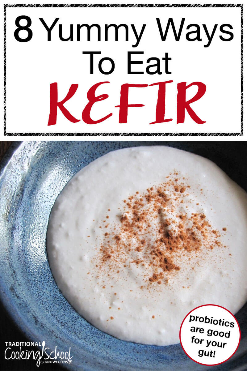 bowl of kefir with text overlay of 8 yummy ways to eat kefir