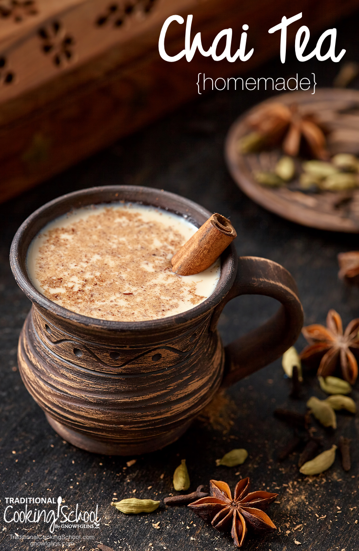 Homemade Chai Tea | Here's a homemade chai tea recipe that uses the best of all the other recipes I've found -- lots of whole spices (besides the usual cinnamon, cloves, and cardamom) and quality black tea! In this recipe, you'll also learn how to decaffeinate your own black tea leaves to make this a kid-friendly drink! | TraditionalCookingSchool.com