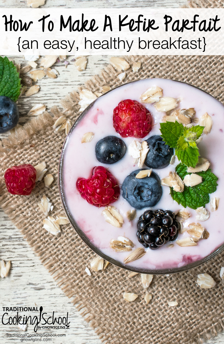How To Make A Kefir Parfait | We view this treat like a salad, and eat it before or after many meals. Load it up with fresh berries, sprouted nuts and seeds, or your favorite superfoods. It is loaded with digestive enzymes and probiotics! | TraditionalCookingSchool.com