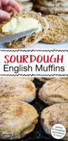 "photo collage of english muffins, one spread with butter, the others arranged on a griddle, with text overlay: ""Sourdough English Muffins"""