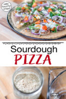 "Photo collage of making pizza: overhead shot of bubbly sourdough starter, and the finished pizza on a wooden table, topped with tomatoes, greens, onions, meat and cheese. Text overlay: ""Sourdough Pizza (easy, flavorful, crispy!)"""