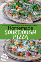 "Photo collage of two pizzas on a wooden table, topped with tomatoes, greens, onions, meat and cheese. Text overlay: ""Homemade Sourdough Pizza (easy sourdough discard recipe!)"""