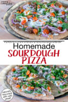 "Two pizzas on a wooden table, topped with tomatoes, greens, onions, meat and cheese. Text overlay: ""Homemade Sourdough Pizza (naturally leavened with wild yeast!)"""