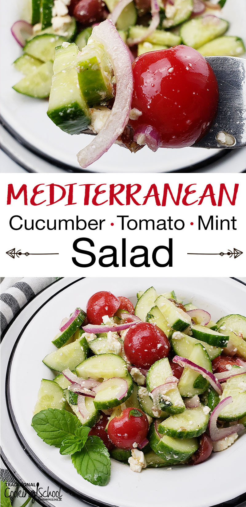 Mediterranean Cucumber-Tomato-Mint Salad | When the cucumbers and tomatoes are in season, I go a little crazy. Can you blame me? We eat 1 of 3 cucumber and/or tomato salads just about every day. Here's one of my favorites! | TraditionalCookingSchool.com