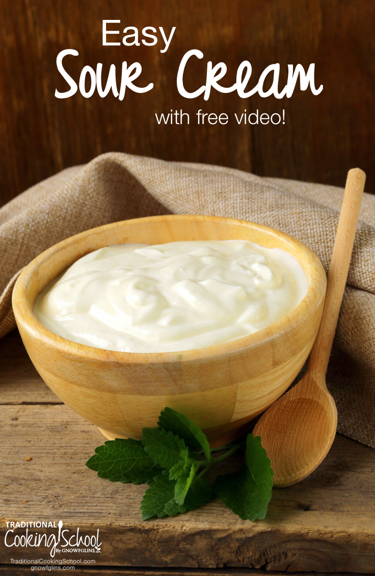 Easy Sour Cream (with free video!) | We get around 4 gallons of milk per day from our Jersey cow. For our family, this is plenty to make cheese, butter, kefir, ice cream and more. I figured out a really easy way to get both clabber for the chickens and sour cream for us, with hardly any work at all. Watch the free video to learn how! | TraditionalCookingSchool.com