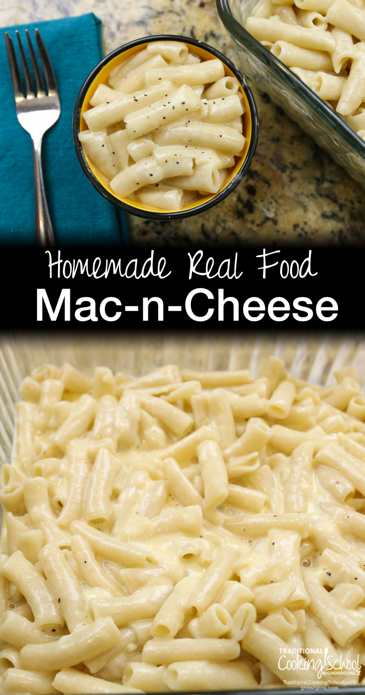 "Homemade Real Food Mac-n-Cheese | My son was 11 when he asked, ""Mom, what's mac and cheese?"" 11 years old and he doesn't know about mac and cheese? That's part good and part bad. The good -- he doesn't know about the K-word mac and cheese. The bad? He didn't know about homemade, real food macaroni cheese, which is a thousand times better. Macaroni and cheese was going back on the menu -- real food style. 
