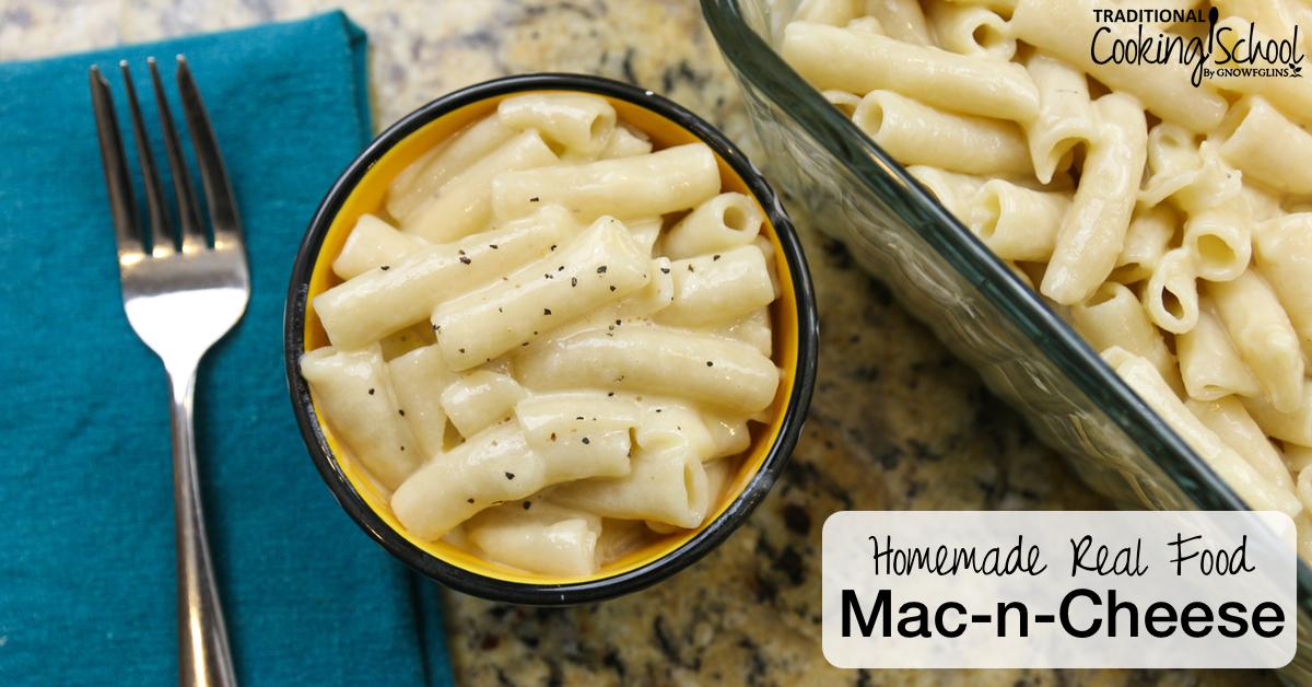 Homemade, Real Food Macaroni And Cheese Recipe