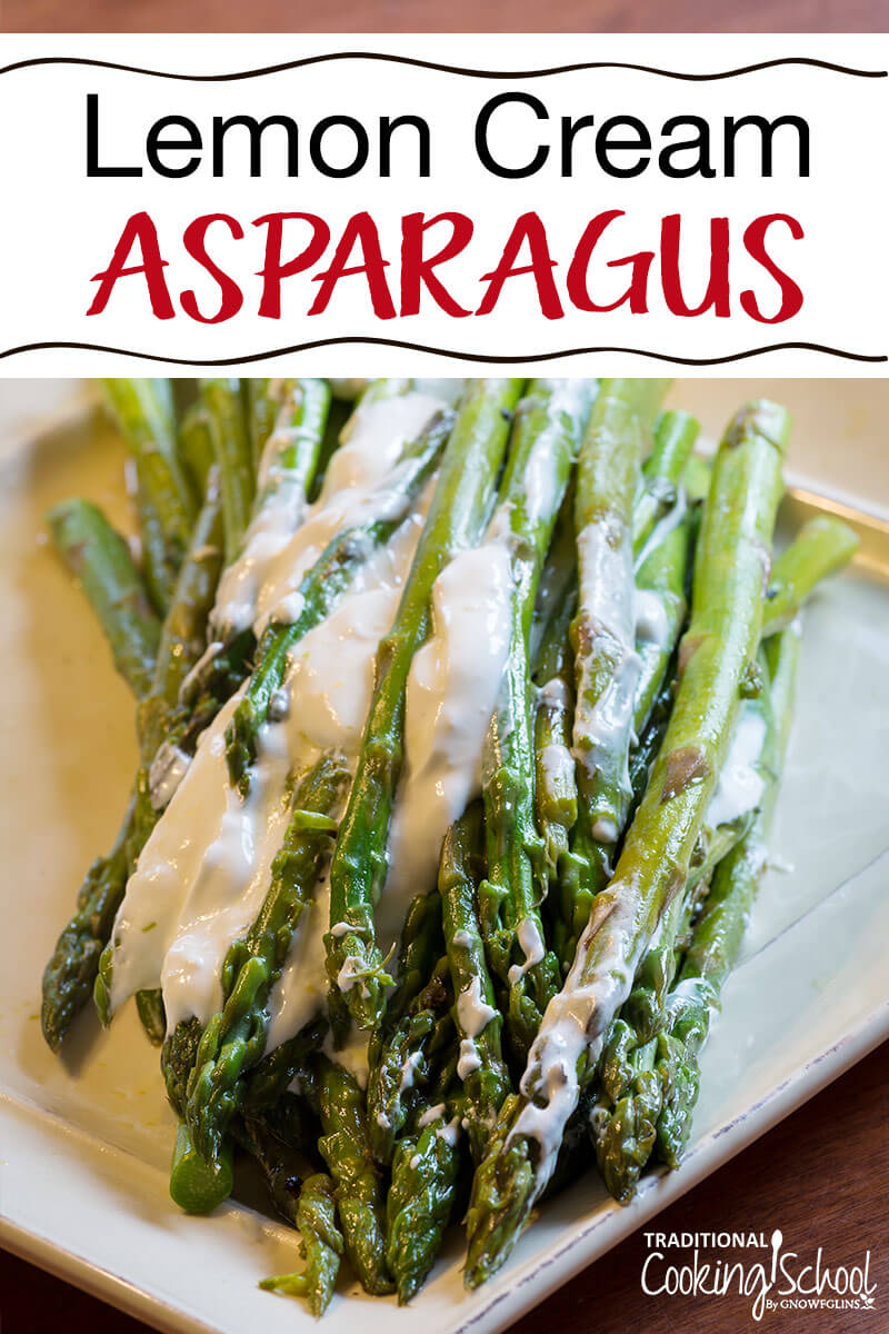 This is a simple recipe for delicious, tender, young asparagus. We love it! Plus we can use up abundant spring cream. :) As I'm sooooo out the door to homeschool testing, I'm going to leave my introduction at that. Take my word for it, you'll love this dish!