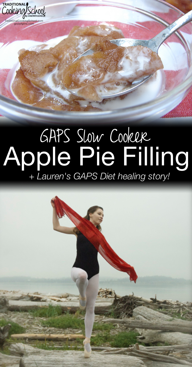 GAPS Slow Cooker Apple Pie Filling (+ Lauren's GAPS Healing Story!) | Read Lauren's blessed GAPS Diet healing story! Then she shares an easy slow cooker apple pie filling made without sugar or starch. This is one of those easy recipes you need when on a healing diet! | TraditionalCookingSchool.com