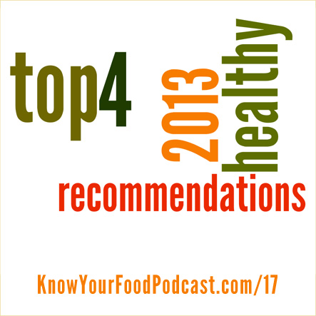 Top 4 Healthy Recommendations for 2013