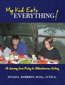 My Kid Eats Everything by Susan L. Roberts