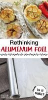 A roll of aluminum foil and garlic cooked in aluminum foil with text overlay.