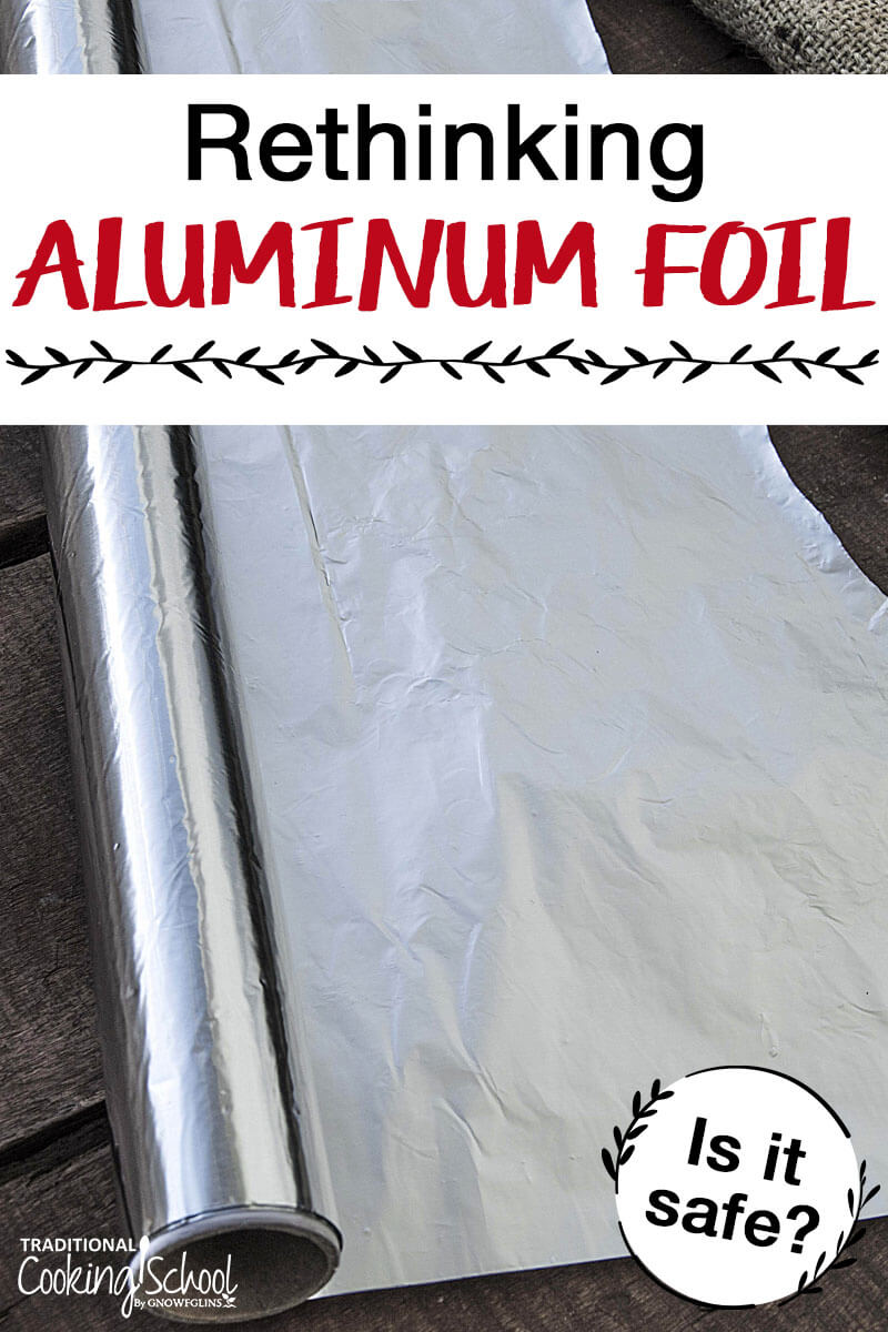 "A roll of aluminum foil with text overlay, ""Rethinking aluminum foil""."
