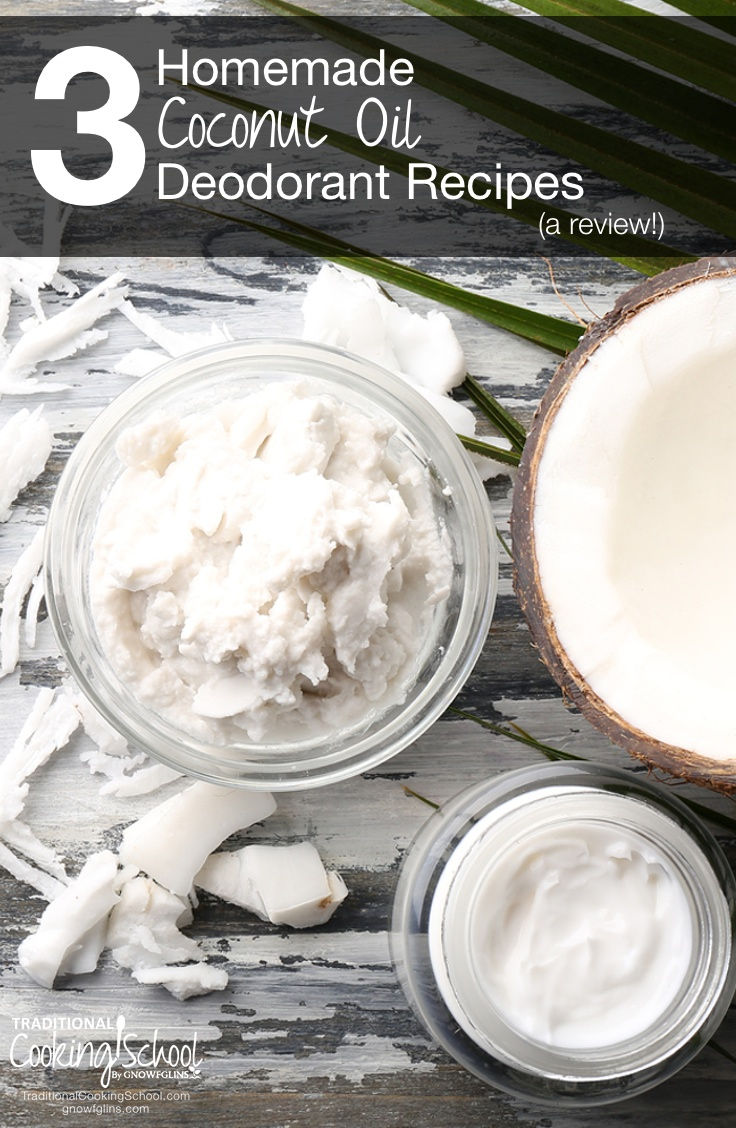 3 Homemade Coconut Oil Deodorant Recipes (a review!) | In my quest to find a homemade deodorant for my family, I experimented with 3 slightly different recipes. I evaluated each recipe in terms of its effectiveness, texture, and scent on our most active days. My husband tried them too! The results are in! Click to find out which coconut oil deodorant recipe is the BEST! | TraditionalCookingSchool.com