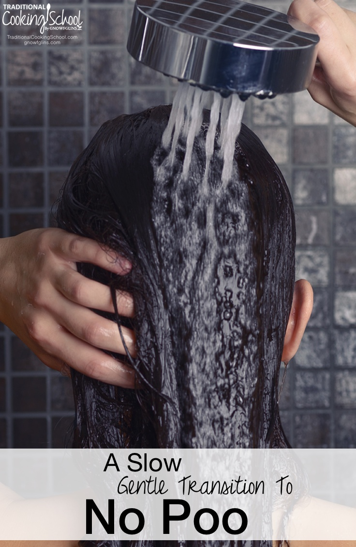 A Slow, Gentle Transition To No Poo | The result of using commercial shampoo and condition is chemically coated hair that's actually overproducing oil to compensate for being stripped by harsh chemicals. Learn how to make a slow, gentle transition to no poo -- the natural way to keep your hair clean and healthy. | TraditionalCookingSchool.com