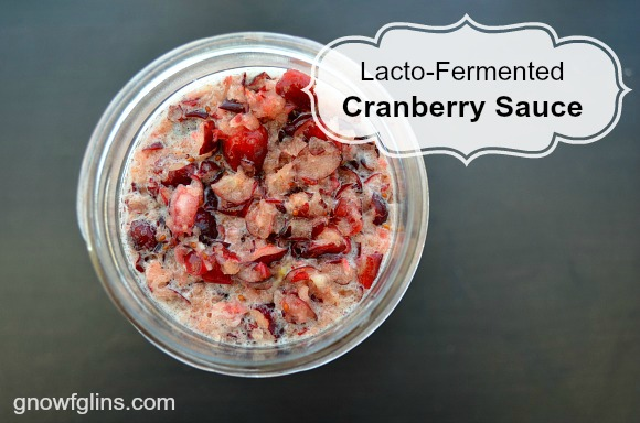 Lacto-Fermented Cranberry Sauce | You'll love this easily digested, probiotic and delicious condiment. It's wonderful alongside any meat or even as a yogurt topping. Enjoy! | TraditionalCookingSchool.com