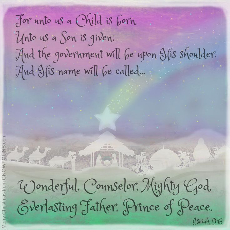 Merry Christmas from GNOWFGLINS.com! As we celebrate and remember Jesus' birth, we are especially thankful that God is with us even still, centuries after He came as a babe. He is with us. What a thought. God With Us. And so we give thanks for Him and to Him, and for you as well! For we consider our interaction with you a great gift. Thank you for being a part of the GNOWFGLINS family! God bless you and yours this Christmas!
