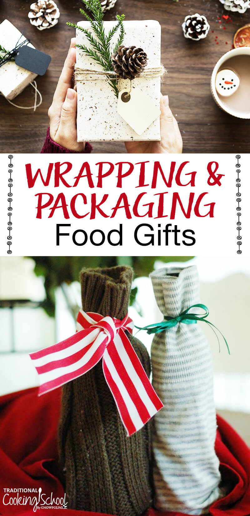 Wrapping and Packaging Food Gifts | I give away gifts of food to many of my neighbors and friends. I know I'm not alone in this as I also receive many food gifts from friends and family during the holidays. Making a beautiful package seems to be a dying art. Today I want to encourage you to resurrect this art with the gifts of food you give — through ideas for frugal and simple wrappings for bottles, jars, tins, boxes, and more. | TraditionalCookingSchool.com