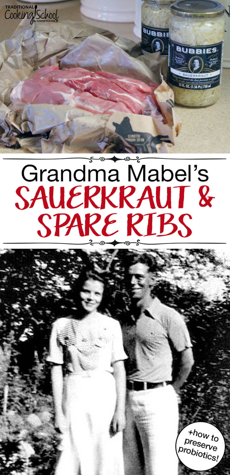"""Pinterest Pin with an image of a pack of spare ribs with jars of bubbie's sauerkraut in the kitchen. Another image of a black and white old photo of a couple. Text overlay says, """"Grandma Mabel's Sauerkraut & Spare Ribs - +how to preserve probiotics"""""""