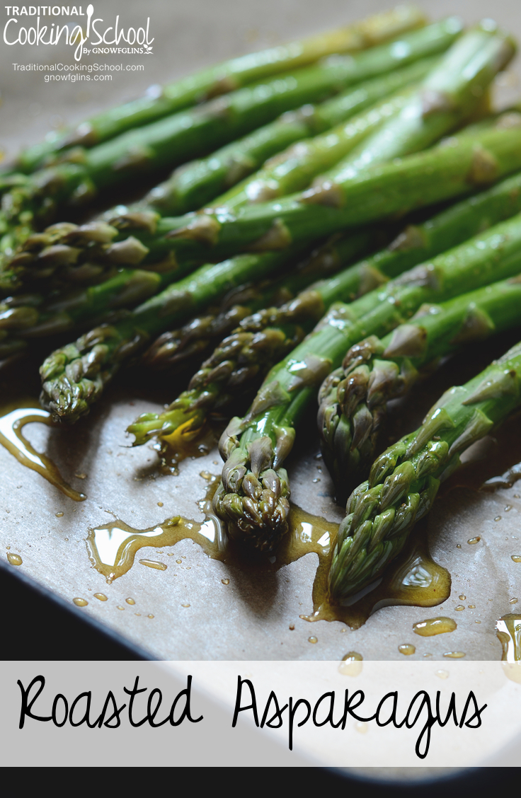 Roasted Asparagus | High in vitamin K, folate, and vitamin A, and rich with minerals from deep in the ground, asparagus is a superfood we should be eating more! Harvested across America between the months of March and May, roasted asparagus is my favorite way to eat this delicious vegetable. | TraditionalCookingSchool.com
