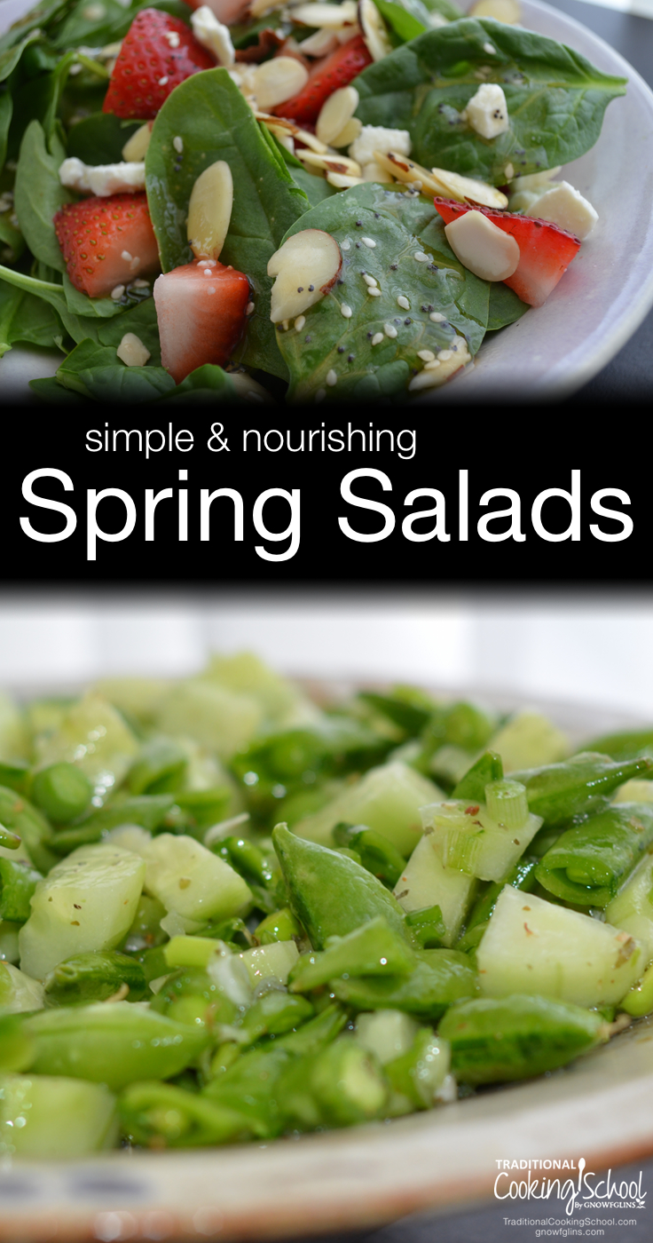Simple & Nourishing Spring Salads | Spring is the perfect time to gather greens and prepare simple, nourishing salads. Why wait for summer? There are greens to be picked and delectable salads to prepare, even now in April. It's surprising how many varieties of spring salads there actually are! | TraditionalCookingSchool.com