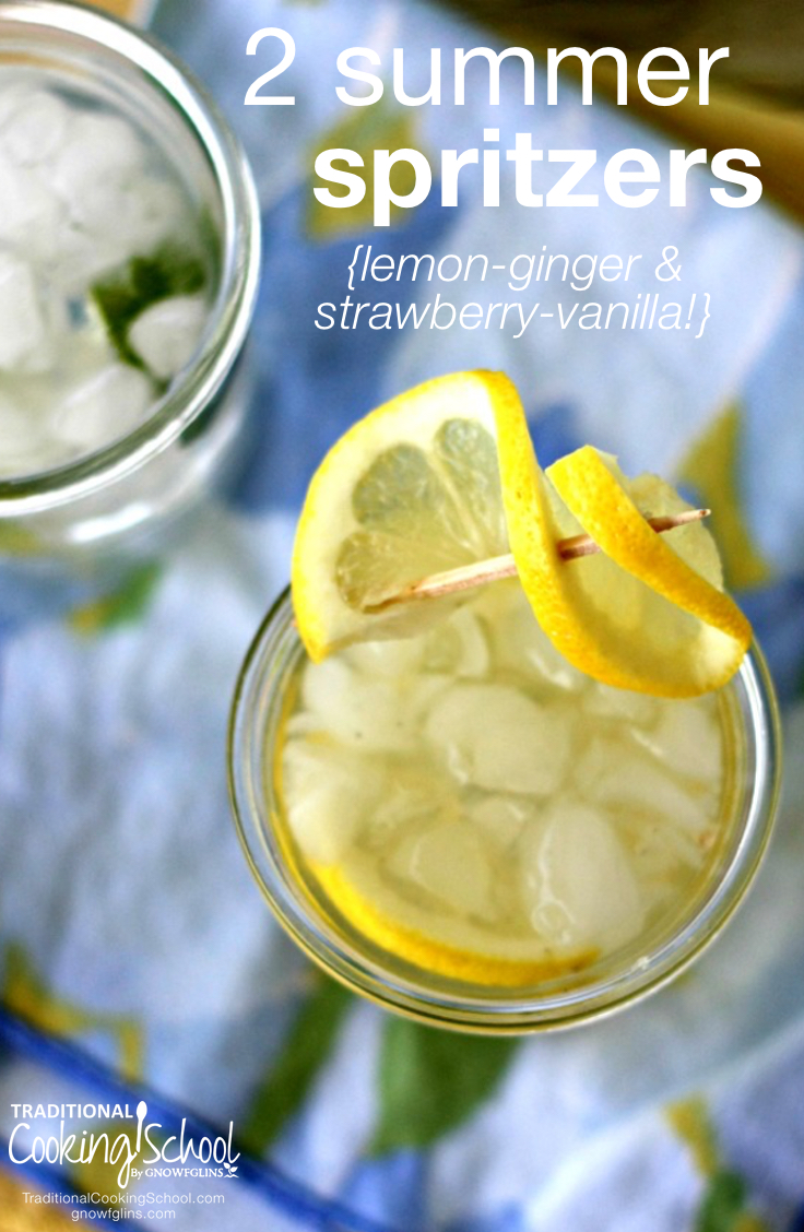 2 Summer Spritzers | Ready for something a little more pizazz-y than water? Me too! I love water, but I also love a drink with some fizz -- and electrolytes! These refreshing summer spritzers fit the bill! | TraditionalCookingSchool.com