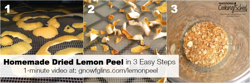 Homemade Dried Lemon Peel in 3 Easy Steps   Got extra lemon peels? Often recipes say to trim them off and juice the rest of the lemon. But no need to waste those peels! Make homemade dried lemon peel in 3 easy steps. In this video, you'll see me do it in (literally) a minute.   TraditionalCookingSchool.com