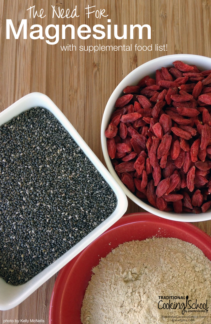 The Need For Magnesium (with supplemental food list) | The news has been abuzz with magnesium lately, and for good reason. Every system and function in our body depends on magnesium! Learn the signs of magnesium deficiency, plus the top 11 sources of magnesium so you can restore your body's magnesium level. | TraditionalCookingSchool.com
