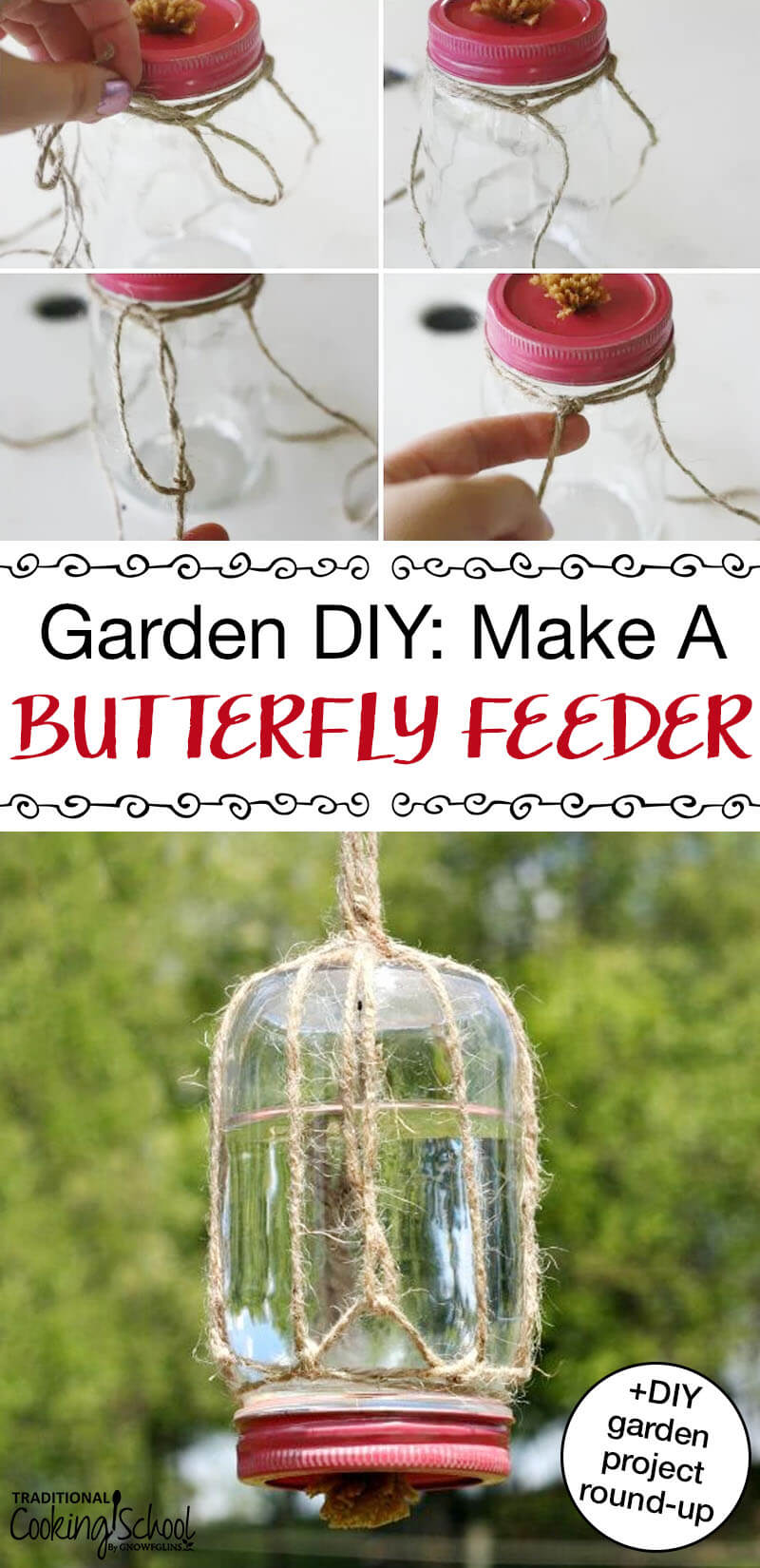 "DIY Butterfly Feeder made from an inverted mason jar, twine and sponge with text overlay ""Garden DIY: Butterfly Feeder + DIY Garden Project Round-Up"" Pinterest Pin."