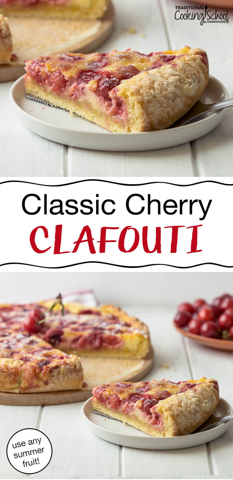 Classic Cherry Clafoutis | Cherry season is nearly over, but until the last fruit drops from the tree, I will be reveling in the summer sweetness only cherries can offer. I'm a sucker for creamy, silky-smooth custards in all their glorious forms and cherries are a perfect vehicle for the classic French flan that is a sultry <em>ménage à trios</em> of pancake, custard, and cake -- the clafouti. | TraditionalCookingSchool.com