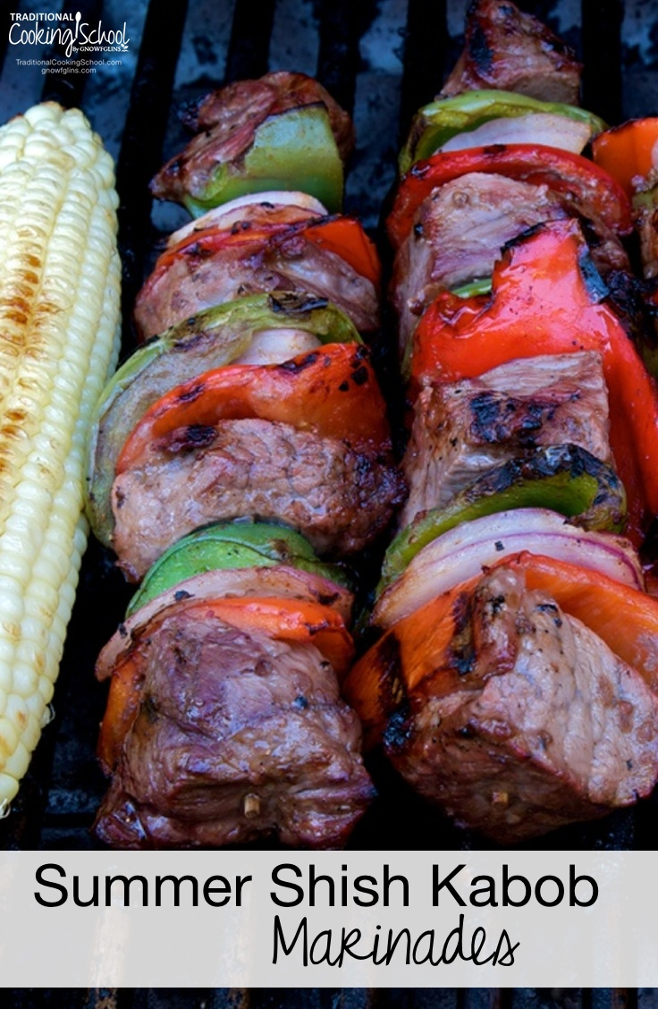 Summer Shish Kabob Marinades | Shish kabob marinades... When I think summer, that's what I think of. Along with fresh vegetables from our garden, watermelon, grilling, swimming in the river, family, and sunshine. Our marinades are generally very nutritious and healthy anyway, but today I'm sharing 3 recipes with extra flavor from essential oils. | TraditionalCookingSchool.com