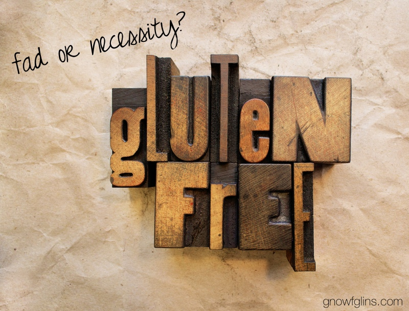 "Going Gluten-Free: Fad or Necessity? | I went gluten-free a little over a year ago. Since then I've heard gluten-free eating called a ""craze"" that lacks common sense, hurts the wheat industry, and randomly condemns an entire food group. Is gluten-free eating a fad -- or is it a necessity? After intense soul-searching and research, here is my answer to this question. 