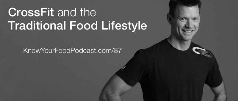 CrossFit is taking the world by storm! Is it a modern craze or is there something deeper -- even traditional -- about it? Join me and Nathan Brammeier, blogger/podcaster at ReThinkTrueHealth.com and owner of a CrossFit gym, as we get to the bottom of it. Plus... the tip of the week! | KnowYourFoodPodcast.com/87