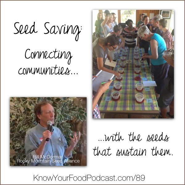 """His mission: to connect communities with the seeds that sustain them. Meet Bill McDorman, author of the free online book """"Basic Seed Saving"""" and co-founder of the Rocky Mountain Seed Alliance. Get to know Bill and more about seed saving through the links and information below, and of course through this podcast. Plus... the tip of the week! 