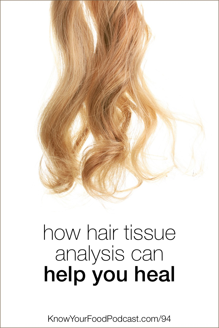 Hair gives us a glimpse into our body's nutrition -- what minerals are present, deficiencies, imbalances, ratios, even the presence of toxic metals... This information is golden! With it, you can correct or address your own body's biochemistry. It's really amazing and powerful! My friend Lydia Shatney, a certified nutritional therapist, is here to walk us through how hair tissue mineral analysis works. Plus -- of course -- the exciting possibilities for healing. | KnowYourFoodPodcast.com/94