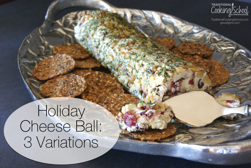 A cheese ball is PERFECT for holiday gatherings. They're easy to serve and keep well, plus they're upbeat and (can be) healthy and appeal to a large crowd. | TraditionalCookingSchool.com