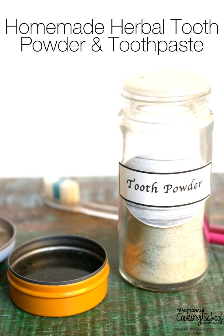 Homemade Herbal Tooth Powder & Toothpaste | Why would anyone think about making homemade toothpaste? Or homemade tooth powder? Maybe because there are questionable ingredients in conventional products and a high price tag on natural alternatives. Not to mention, the satisfaction of doing it yourself, and knowing exactly what you're putting in your mouth. Convinced yet? Then here are recipes so you can brush your teeth with your own personal mix today! | TraditionalCookingSchool.com