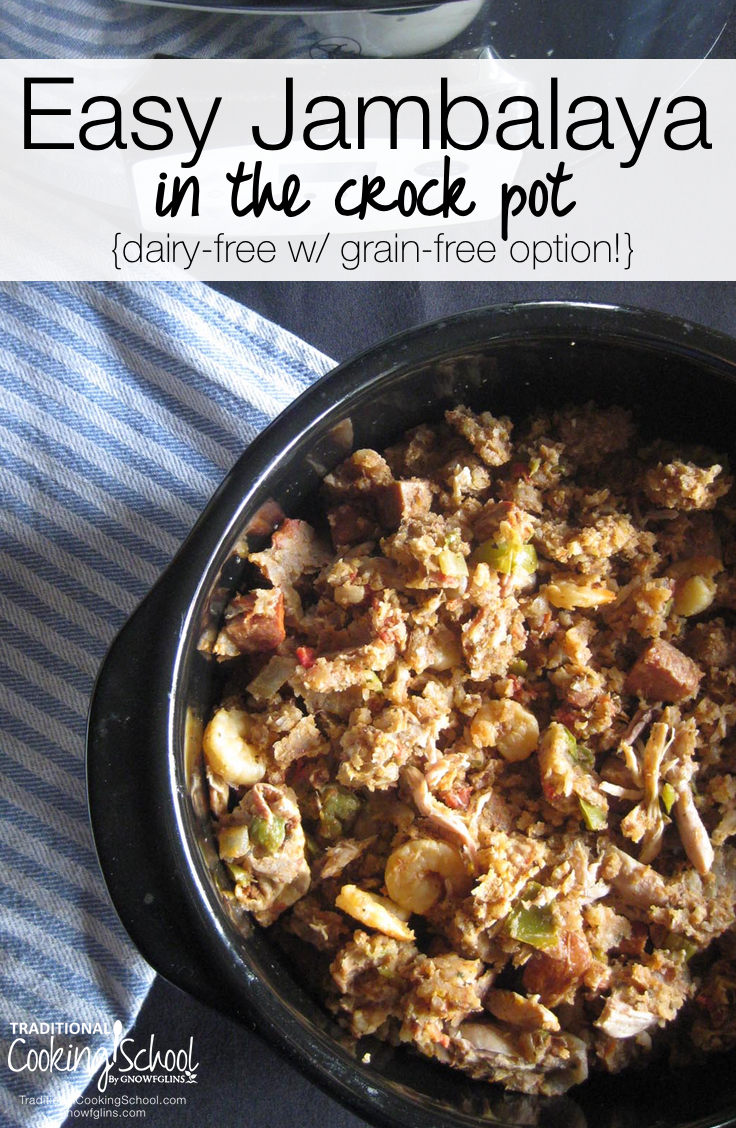 Easy Jambalaya In The Crock Pot {dairy-free with grain-free option!} | Somehow, jambalaya hits the spot for me. What once had been a foreign cuisine altogether became soul food. Thus, every once in while, I crave jambalaya. This easy recipe is naturally dairy-free and has a grain-free option for Paleo or GAPS! | TraditionalCookingSchool.com