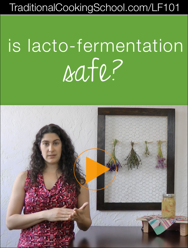 Is Lacto-Fermentation Safe? | Over the years, I've received lots of questions about fermenting. Today's question in my Lacto-Fermentation 101 series is... is fermentation safe? The answer is yes IF... | TraditionalCookingSchool.com/LF101