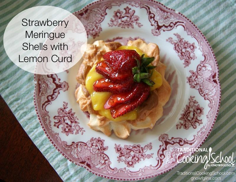 Delicious Recipe: Strawberry Meringue Shells With Lemon Curd