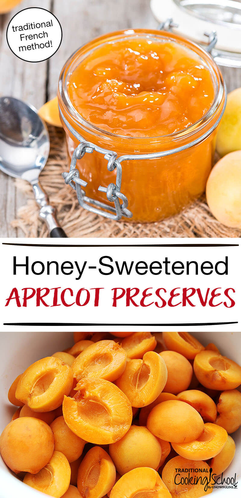 Heavenly Traditional French-Style Apricot Preserves | Summertime is for reveling in the heavenly flavors of ripe summer fruit, is it not? Based on the traditional French method of making apricot preserves and apricot butter, I look forward to making this recipe each summer. I hope you enjoy it as thoroughly and delightedly as I do. | TraditionalCookingSchool.com