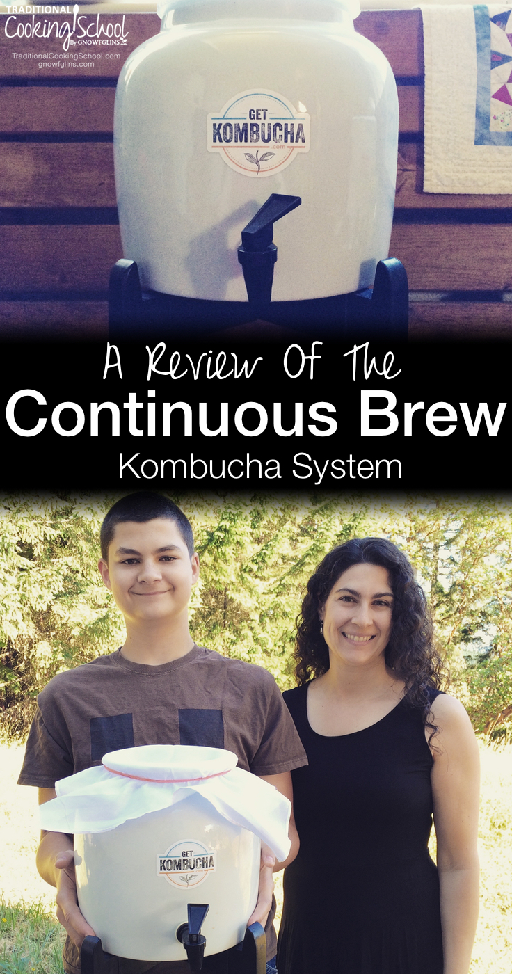 Continuous Brea Kombucha + Free Video! | Uh-oh! This Kombucha habit is blowing up your food budget at $3 to $5 a bottle. So you start making it yourself. What's the next step? Continuous brew, of course! Who wouldn't want Kombucha on tap all the time -- with very little effort, time, or mess? | TraditionalCookingSchool.com