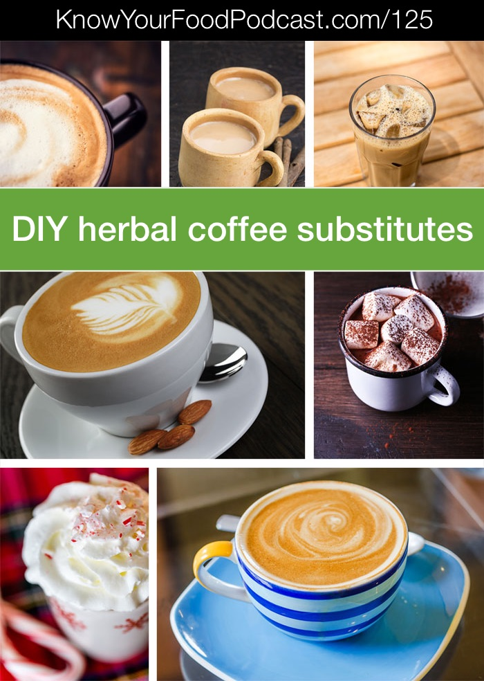 DIY Herbal Coffee Substitutes | Coffee lover but shouldn't be drinking it? Meet Jessica. She's a coffee lover, too, and she had to give it up for her healing journey. But she really missed the taste and experience of coffee. So... she developed her own easy, tasty, allergy-friendly, and healing herbal coffee blend recipes. Even for coffee shop drinks in your own home! | KnowYourFoodPodcast.com/125
