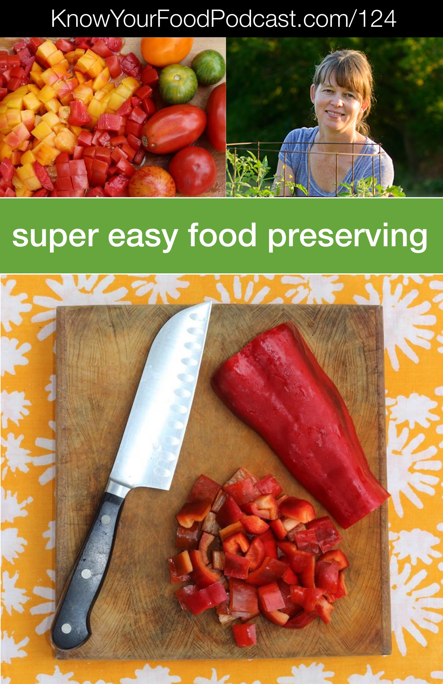 Super Easy Food Preserving | Preserving the seasonal bounty is surprisingly easy. No need to slave over a hot stove and a hissing canner (though you can if you want!). So says Megan, the Creative Vegetable Gardener, and I completely agree. Here's how to figure out what foods you should be preserving and how to do it super easily. | KnowYourFoodPodcast.com/124