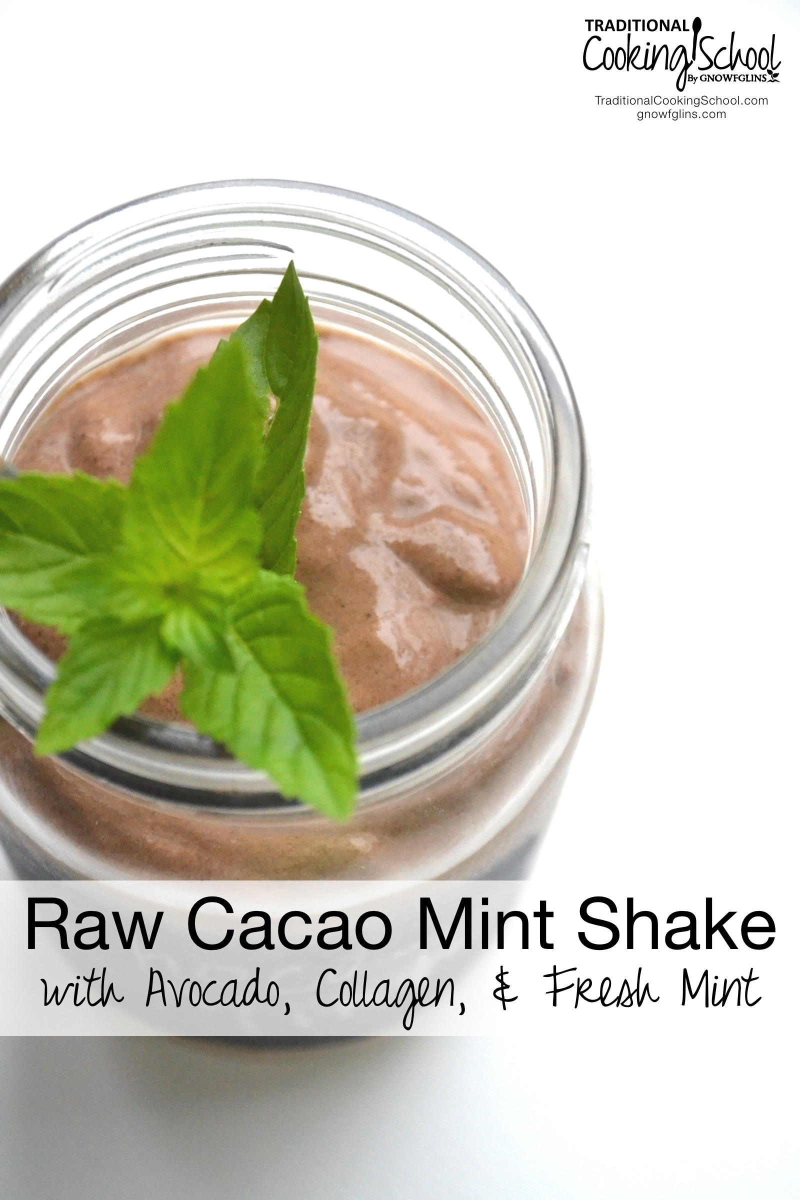 Raw Cacao Mint Shake w/ Avocado, Collagen & Fresh Mint | Have you ever needed a recipe so versatile it can serve several purposes? Perhaps a better question -- does that kind of recipe even exist? Yes, and here it is: a chocolate mint shake! This shake can be breakfast OR a quick afternoon snack OR dessert OR late-night hunger buster! | TraditionalCookingSchool.com