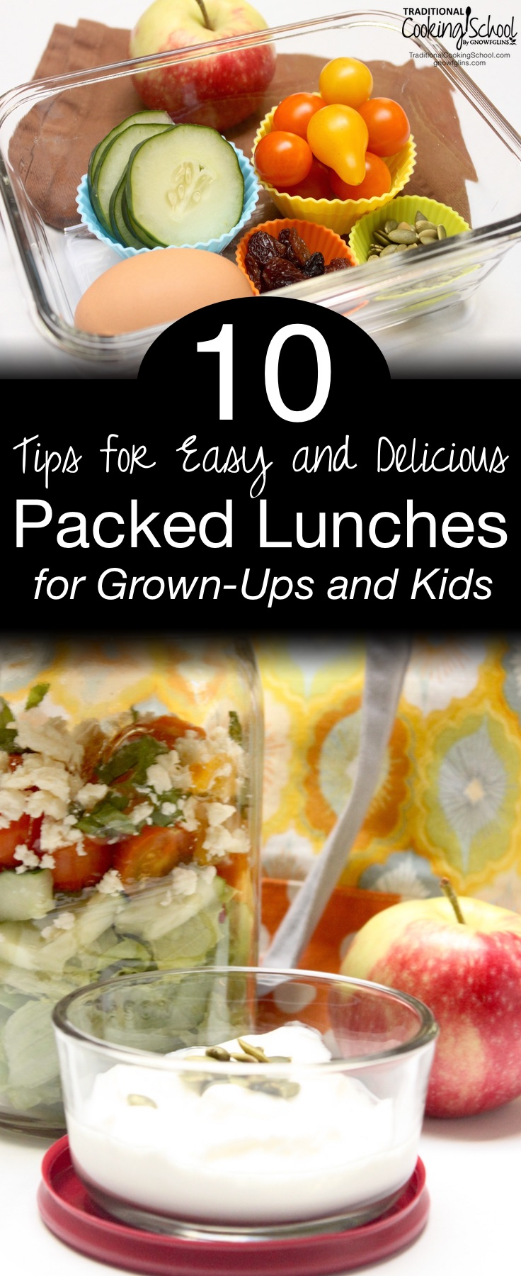 10 Tips for Easy and Delicious Packed Lunches {grown-ups and kids} | Is your lunch-packing enthusiasm waning? Do you find it hard to pack nutritious lunches that actually get eaten? Here are 10 tips to help you pack stress-free delicious lunches all week long -- that actually get eaten. | TraditionalCookingSchool.com