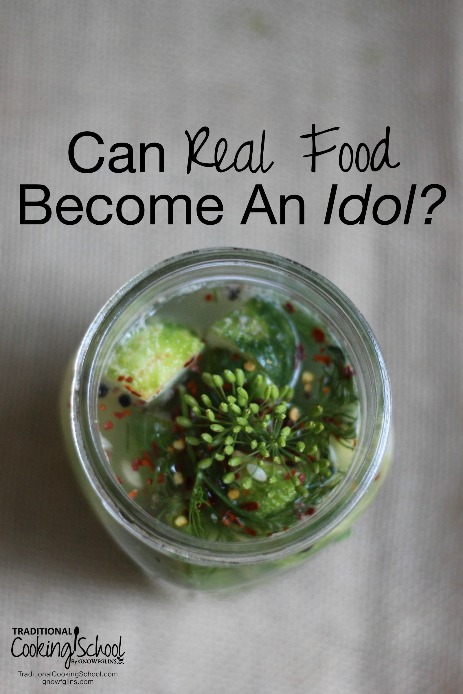 Can Real Food Become an Idol? | Have you felt overwhelmed what others say you should be doing, yet you have trouble managing it all? Keeping up can be discouraging and depressing. Yet, real food is not God and we should take care not to obsess over it to the point we put it on a pedestal. Instead...| TraditionalCookingSchool.com