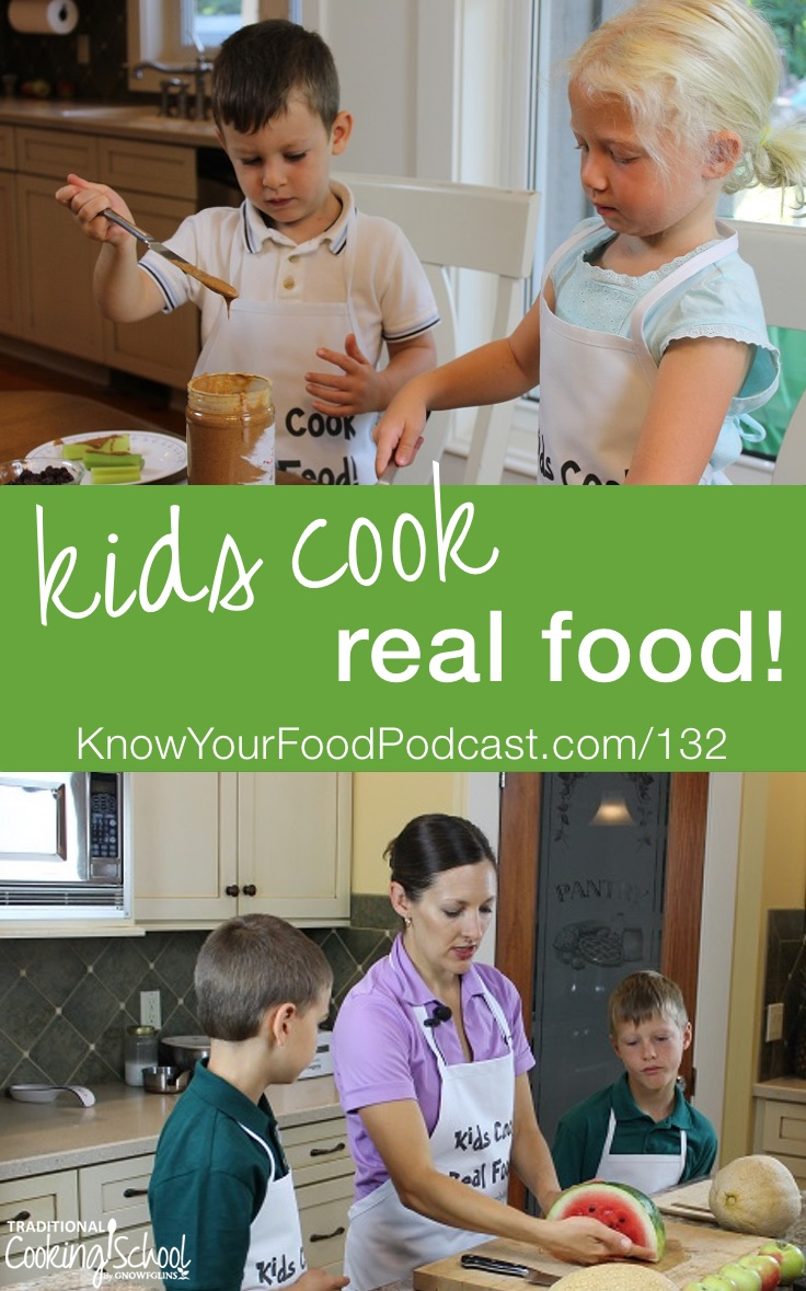 Kids Cook Real Food {free knife skills videos} | Katie's family's meals were becoming boring, rushed, and often late. Life had gotten super busy. She'd stopped involving the kids in the kitchen. Her oldest son had been such a good little cook, yet his learning was stalled for four years. (Time flies, doesn't it?) The mom and teacher in Katie joined forces to turn that ship around! Here's how she did it... and how you can get free knife skills videos! | KnowYourFoodPodcast.com/132